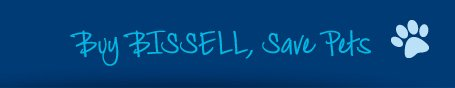 Buy BISSELL, Save Pets
