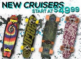 New Cruisers start at $49.99!
