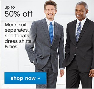 Up to 50% off Men's suits seperates, sportcoats, dress shirts and ties. Shop now.