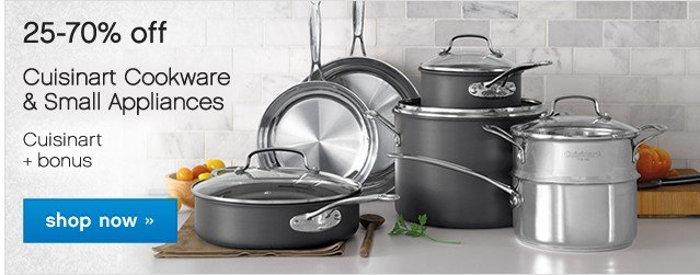 25-70% off. Cuisinart Cookware and Small Appliances. Shop now.