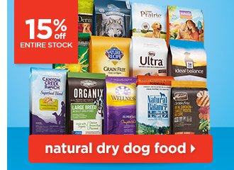 15% off entire stock of natural dry dog food