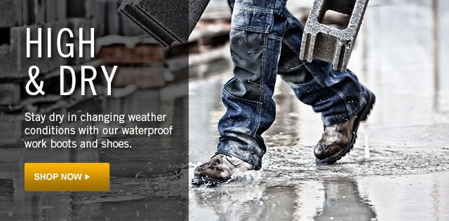 High & Dry | Waterproof Boots & Shoes