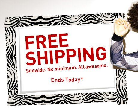 FREE SHIPPING Ends Today*