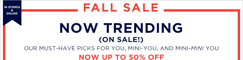 IN STORES & ONLINE | FALL SALE | NOW TRENDING (ON SALE!)