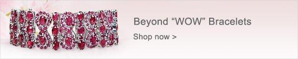 Beyond ''WOW'' Bracelets