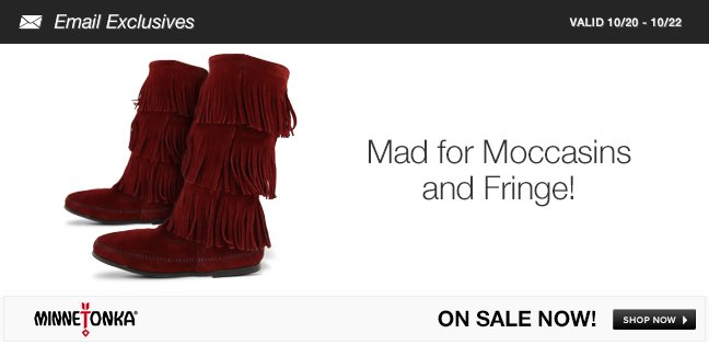 Mad for moccasins and fringe!