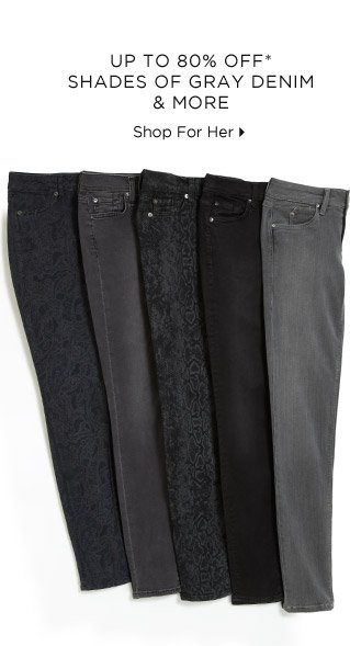 Up To 80% Off* Shades Of Grey Denim & More