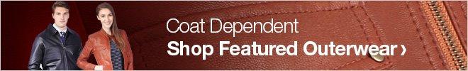Coat Dependent - Shop Featured Outerwear