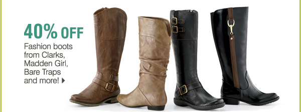 40% off fashion boots from Clarks, Madden Girl, Bare Traps and more!