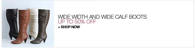 Wide Width and Wide Calf Boots, Up to 50% Off