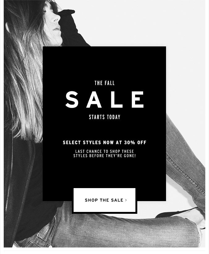 The Fall Sale Starts Today - 30% Off Select Styles!