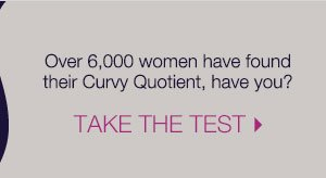 Have you found your curvy quotient yet?