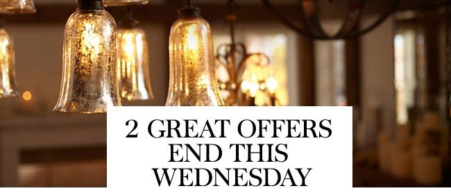 2 GREAT OFFERS END THIS WEDNESDAY