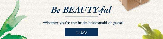 Be Beautiful This Wedding Season