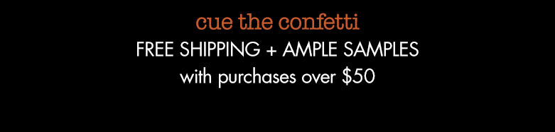 cue the confetti: freeshipping + ample samples