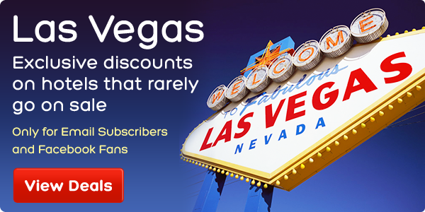 Las Vegas - Exclusive discounts on hotels that rarely go on sale - Only for Email Subscribers and Facebook Fans