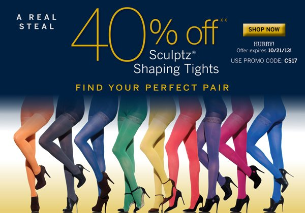 40% off Sculptz Shaping Tights.  Grab a pair of your favorite color today. Use Promo Code C517 for discount to apply. Plus receive free standard shipping on all orders of $40 or more.