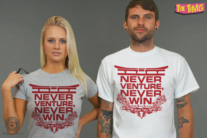 http://6dollarshirts.com/tt/reg/10-22-2013_Never_Venture_Never_Win_T_SHIRT_reg2.jpg