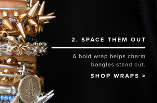 2. Space them out. A bold wrap is the perfect finishing touch. Shop wraps.