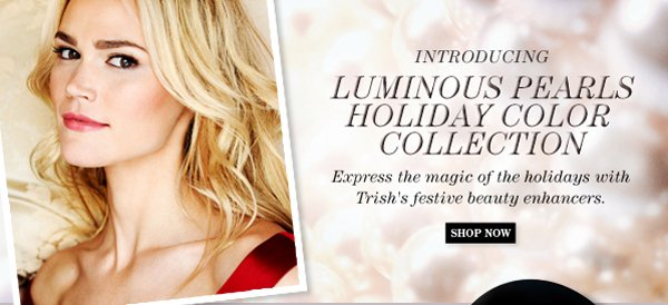 Trish McEvoy Introduces Luminous PEarls Holiday Color Collection