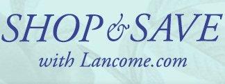 SHOP & SAVE with Lancome.com