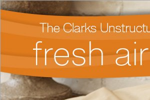 The Clarks Unstructured® Collection is like fresh air for feet