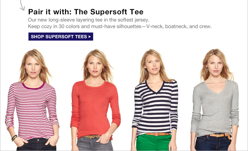 Pair it with: The Supersoft Tee | SHOP SUPERSOFT TEES