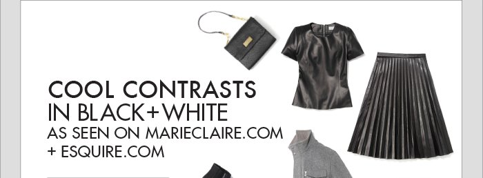 COLOR CONTRASTS IN BLACK + WHITE AS SEEN ON MARIECLAIRE.COM + ESQUIRE.COM
