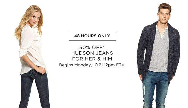 50% Off* Hudson Jeans For Her & Him...Shop Now