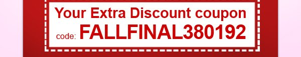 2013 Fall Final SUPER SALE + Your Extra Discount coupon
