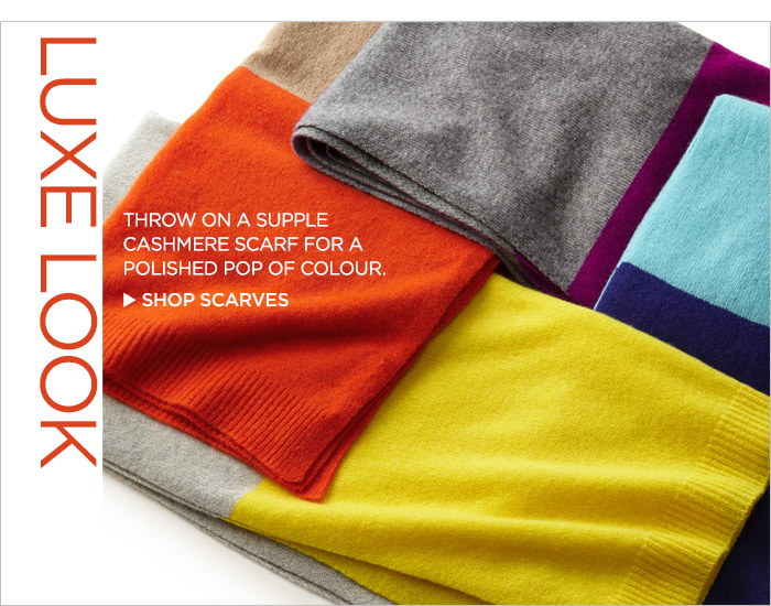 LUXE LOOK | THROW A SUPPLE CASHMERE SCARF FOR A POLISHED POP OF COLOUR. | SHOP SCARVES