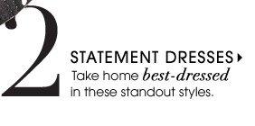 2. STATEMENT DRESSES
