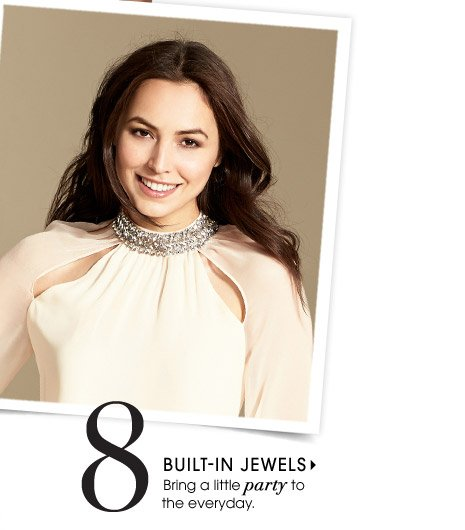 8. BUILT–IN JEWELS