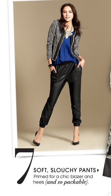 7. SOFT, SLOUCHY PANTS