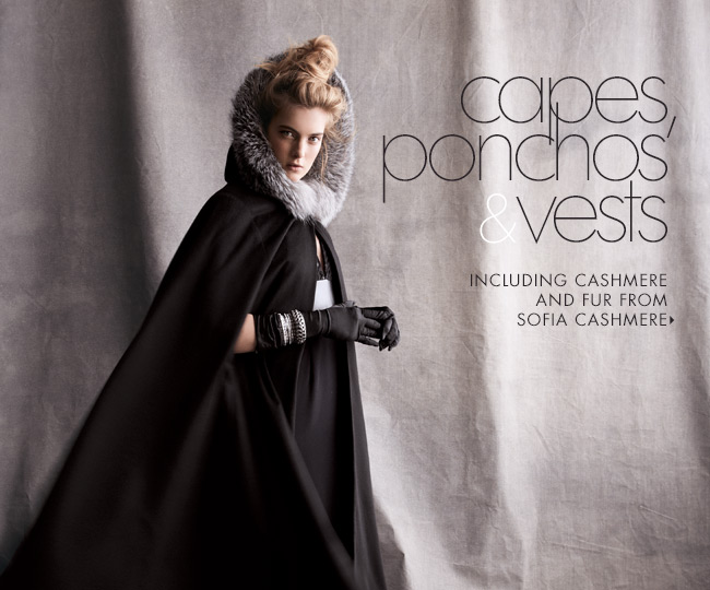 Cashmere capes, ponchos, and vests