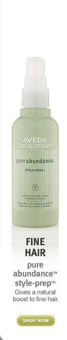 fine hair: pure abundance style prep. shop now.