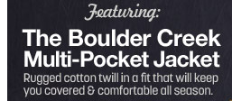 featuring: the boulder creek multi-pocket jacket - rugged cotton twill in a fit that will keep you covered and comfortable all season - click the link below