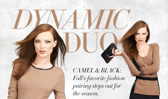 DYNAMIC DUO Camel & Black: Fall's favorite fashion pairing steps out for the season.