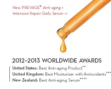 New PREVAGE® Anti-aging + Intensive Repair Daily Serum. 2012-2013 WORLDWIDE AWARDS. United States: Best Anti-aging Product**. United Kingdom: Best Moisturizer with Antioxidants***. New Zealand: Best Anti-aging Serum****.