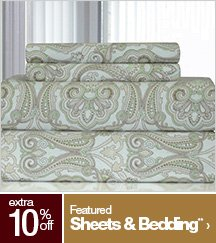Extra 10% off Featured Sheets & Bedding**