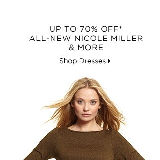 Up To 70% Off* All-New Nicole Miller & More