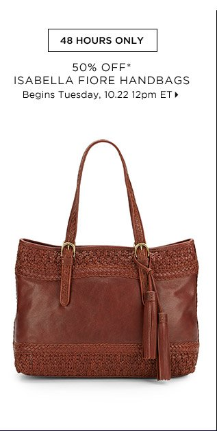 50% Off* Isabella Fiore Handbags...Shop Now