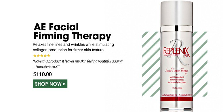 "5 Stars AE Facial Firming Therapy  Relaxes fine lines and wrinkles while stimulating collagen production for firmer skin texture. ""I love this product. It leaves my skin feeling youthful again!"" – From Meriden, CT $110.00 Shop Now>>"