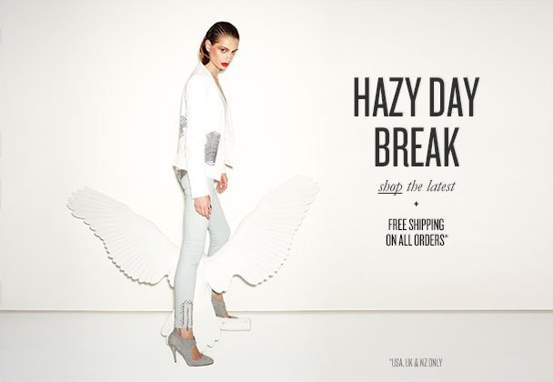 HAZY DAY BREAK  shop the latest + FREE SHIPPING ON ALL ORDERS*  *USA, UK & NZ ONLY