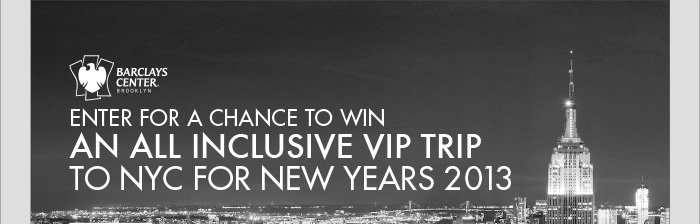 ENTER FOR A CHANCE TO WIN AN ALL INCLUSIVEVIP TRIP TO NYC FOR NEW YEARS 2013