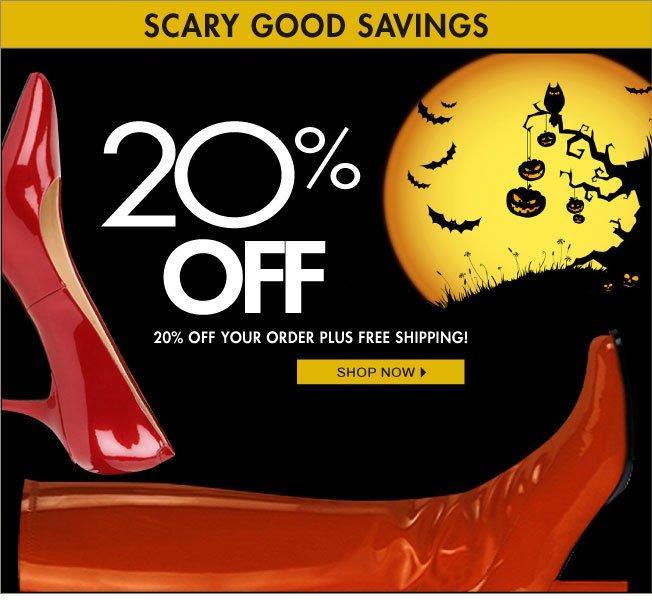 20% off! Scary Good Savings!