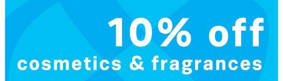 10% off cosmetics & fragrances