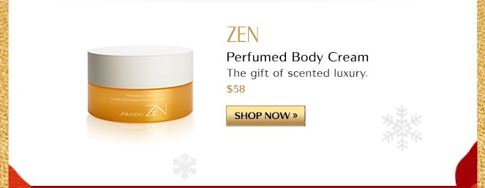 ZEN | THE GIFT OF SCENTED LUXURY. $58 | SHOP NOW