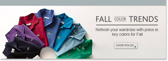 FALL COLOR TRENDS - REFRESH YOUR WARDROBE  WITH POLOS IN KEY COLORS FOR FALL