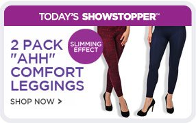 Today's Showstopper - 2 Pack Ahh Comfort Leggings - Shop Now!